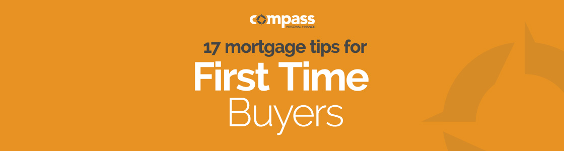 17 mortgage tips for first-time buyers